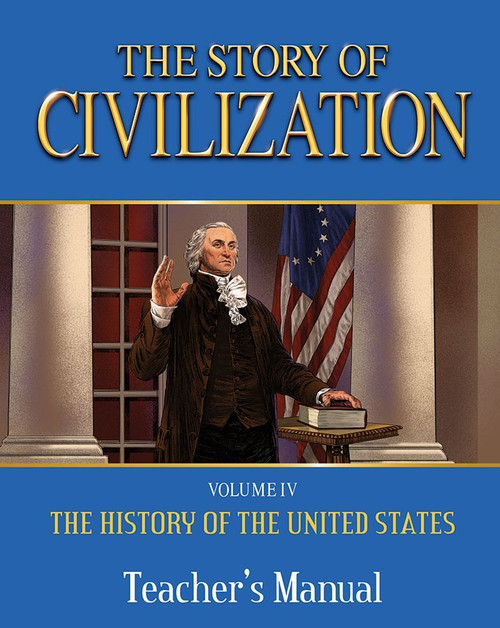 The Story of Civilization Volume 4: The History of the United States (Teacher's Manual)