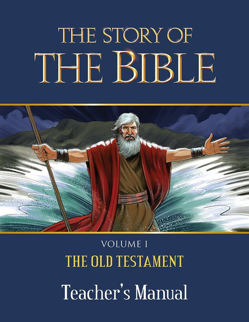 The Story of the Bible Volume 1: The Old Testament (Teacher's Manual)