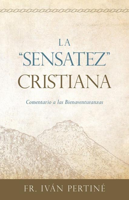"""La """"Sensatez"""" Cristiana: Comentario a las Bienaventuranzas"""