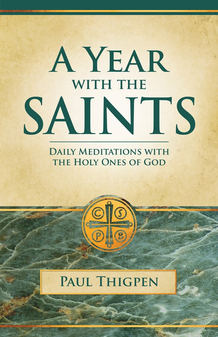 A Year with the Saints: Daily Meditations with the Holy Ones of God (Paperbound)