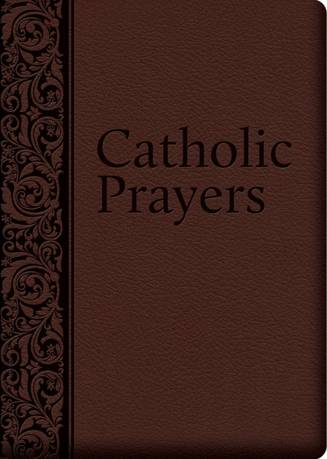 Catholic Prayers: Compiled from Traditional Sources (Ultrasoft Leatherette)