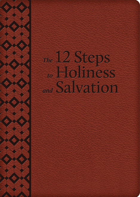 The Twelve Steps to Holiness and Salvation (Ultrasoft Leatherette)