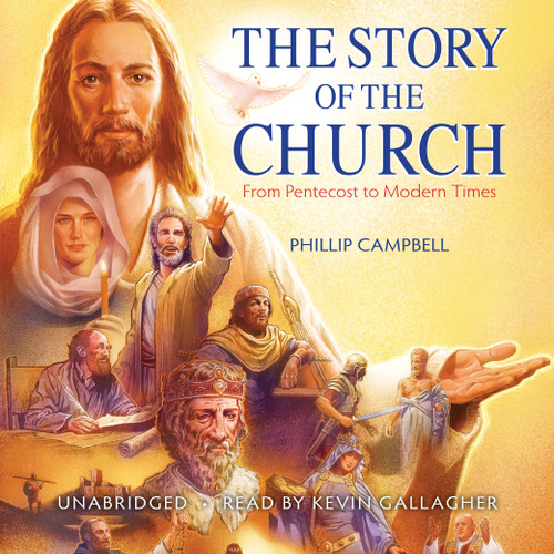 The Story of the Church: From Pentecost to Modern Times (MP3 Audiobook Download)