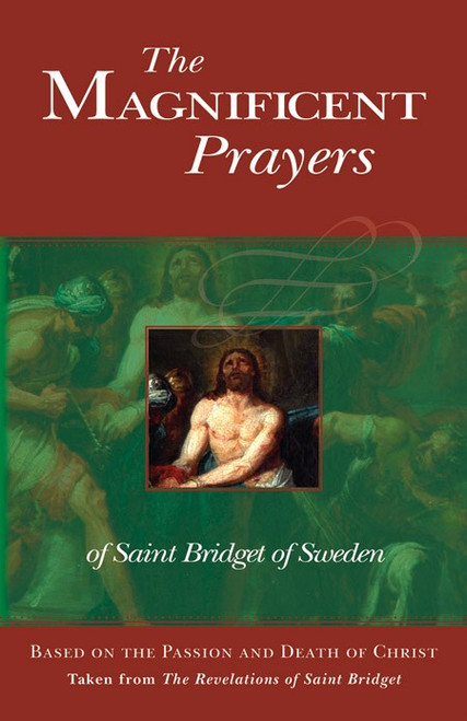 The Magnificent Prayers of Saint Bridget of Sweden: Based on the Passion and Death of Christ