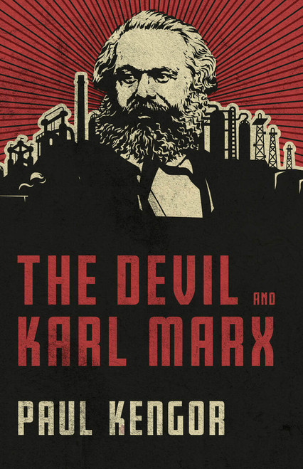 The Devil and Karl Marx: Communism's Long March of Death, Deception, and Infiltration (eBook)