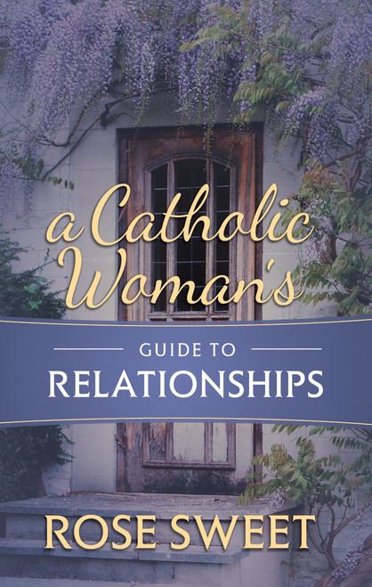 A Catholic Woman's Guide to Relationships (eBook)