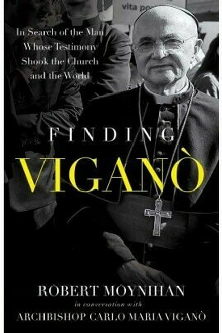 Finding Viganó: In Search of the Man Whose Testimony Shook the Church and the World (eBook)