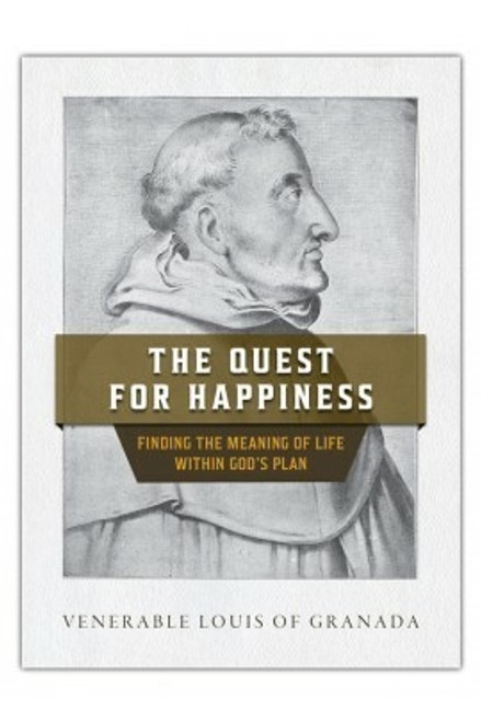 The Quest for Happiness: Finding the Meaning of Life Within God's Plan (eBook)
