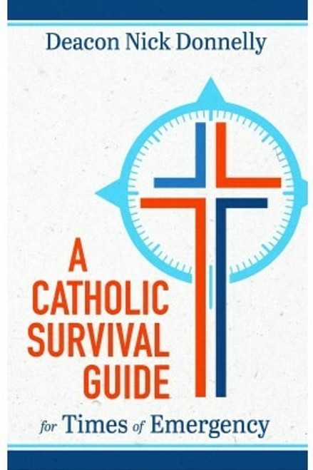 A Catholic Survival Guide for Times of Emergency cover