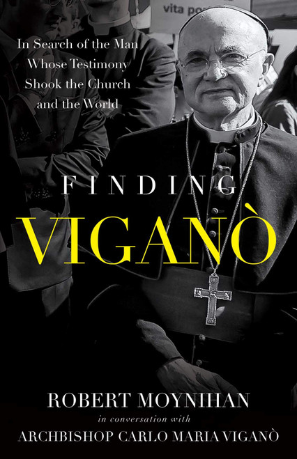 Finding Viganó: In Search of the Man Whose Testimony Shook the Church and the World