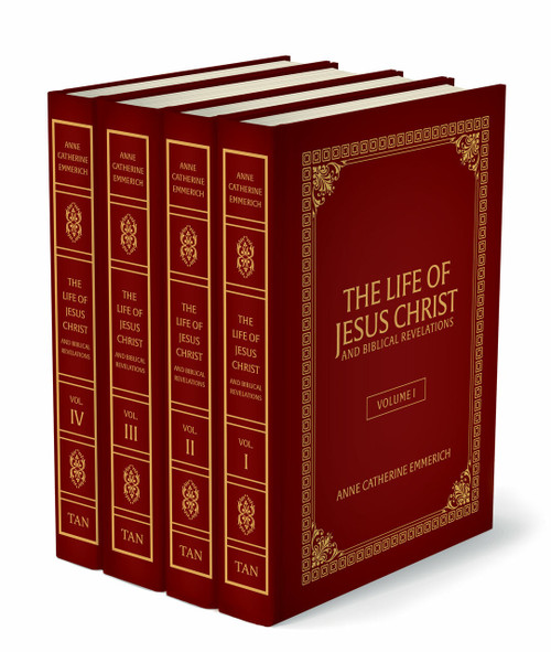 The Life of Jesus Christ and Biblical Revelations: From the Visions of Blessed Anne Catherine Emmerich (Hardcover Complete Set of 4)