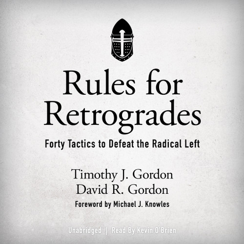 Rules for Retrogrades: Forty Tactics to Defeat the Radical Left (MP3 Audiobook Download)