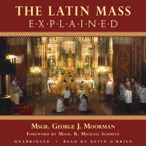 The Latin Mass Explained (MP3 Audiobook Download)