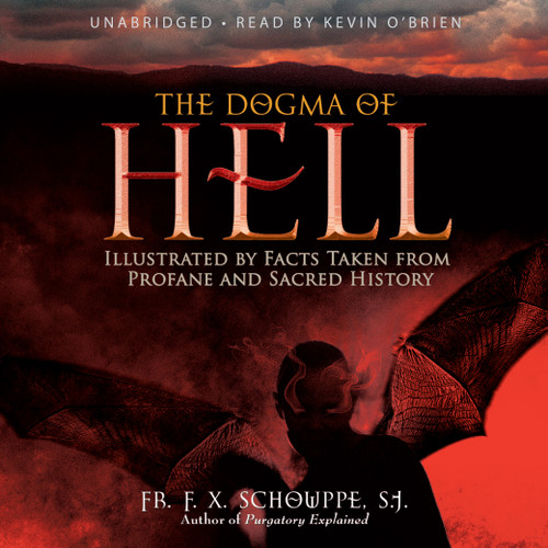 The Dogma of Hell: Illustrated by Facts Taken from Profane and Sacred History (MP3 Audiobook Download)