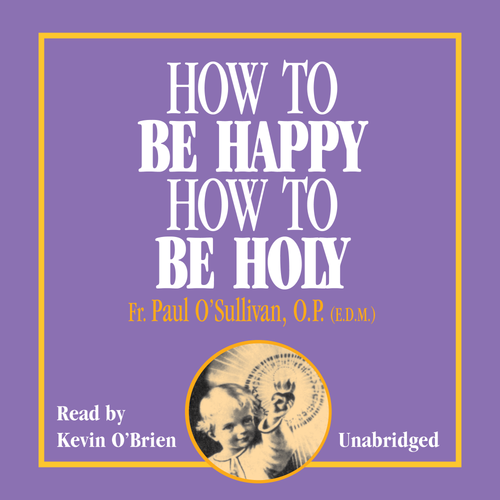 How to Be Happy, How to Be Holy (MP3 Audiobook Download)