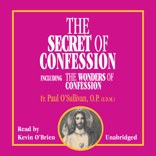 The Secret of Confession: Including the Wonders of Confession (MP3 Audiobook Download)
