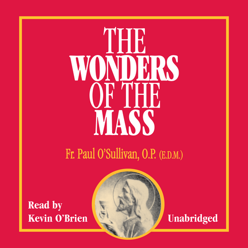 The Wonders of the Mass (MP3 Audiobook Download)