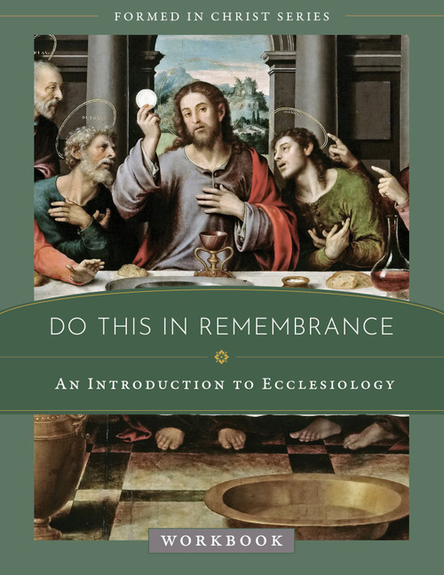 Formed in Christ: Do This in Remembrance Workbook