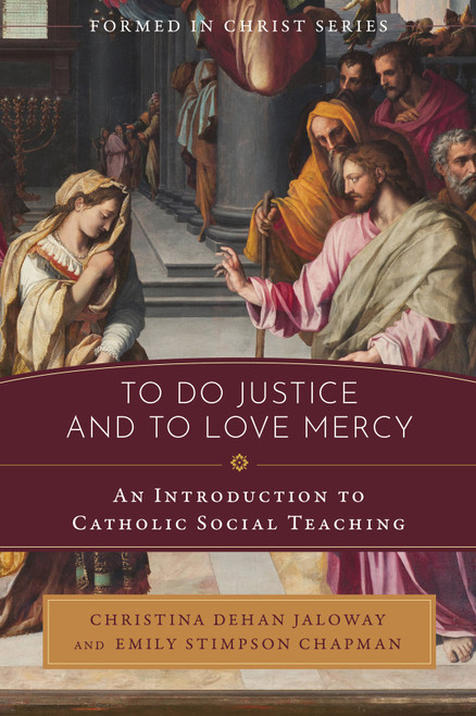 Formed in Christ: To Do Justice and to Love Mercy