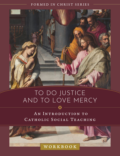 Formed in Christ: To Do Justice and to Love Mercy Workbook