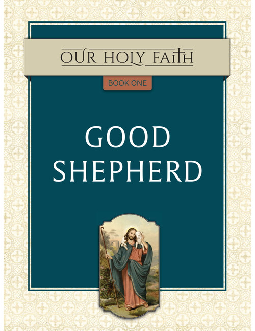 Our Holy Faith Vol 1: Good Shepherd