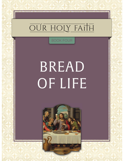 Our Holy Faith Vol 4: Bread of Life