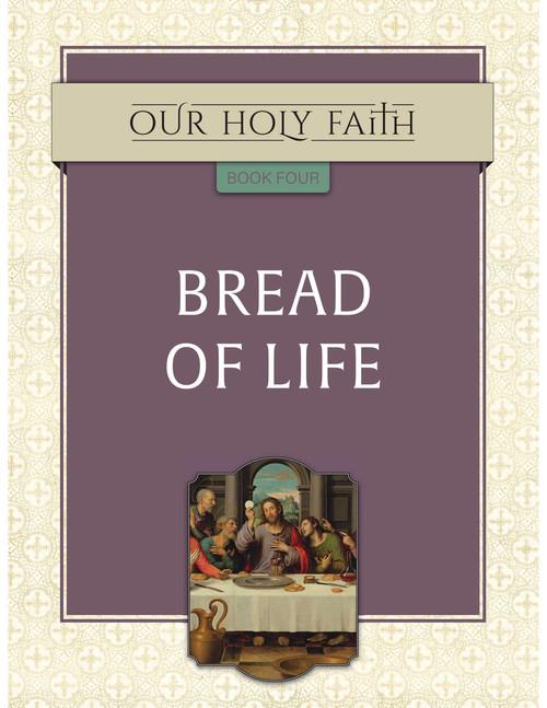 Our Holy Faith Vol 4: Bread of Life