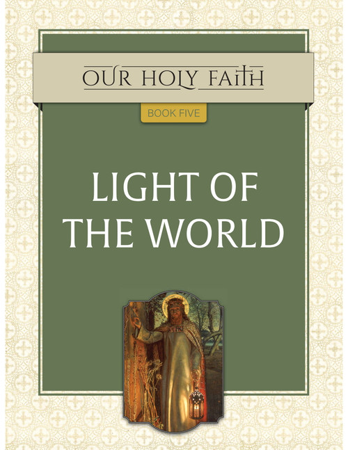 Our Holy Faith Vol 5: Light of the World