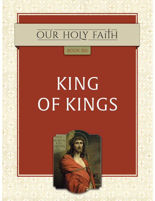 Our Holy Faith Vol 6: King of Kings