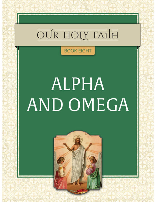 Our Holy Faith Vol 8: Alpha and Omega