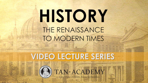 TAN Academy: History - Renaissance to Modern Times Video Lectures