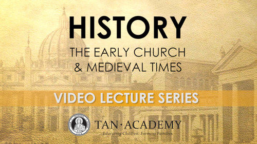 TAN Academy: History - The Early Church & Medieval Times Video Lectures