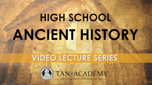 TAN Academy: High School Ancient History Video Lectures