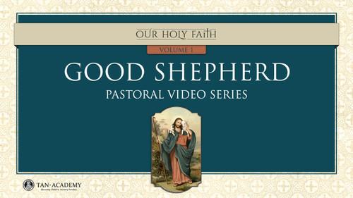 Our Holy Faith Vol 1: Good Shepherd Videos