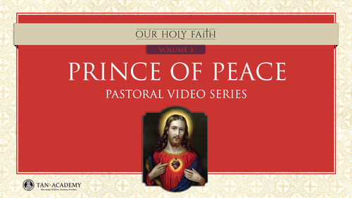 Our Holy Faith Vol 3: Prince of Peace Videos