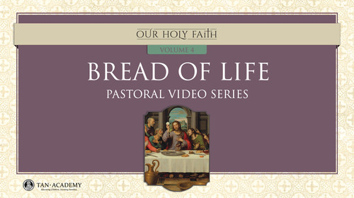 Our Holy Faith Vol 4: Bread of Life Videos