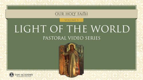 Our Holy Faith Vol. 5: Light of the World Videos