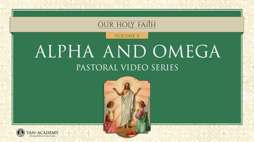 Our Holy Faith Vol. 8: Alpha and Omega Videos