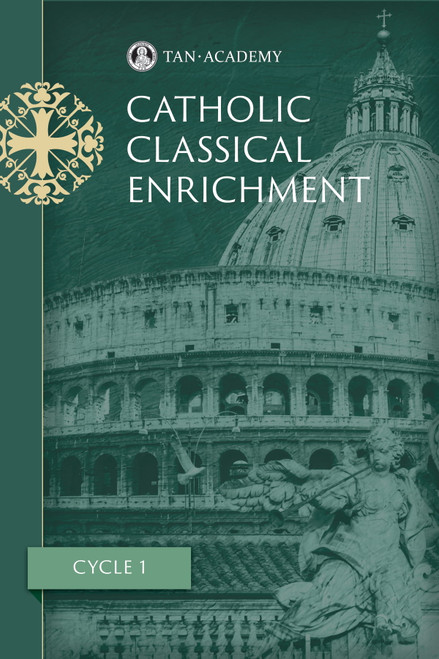 TAN Academy's Catholic Classical Enrichment Cycle 1
