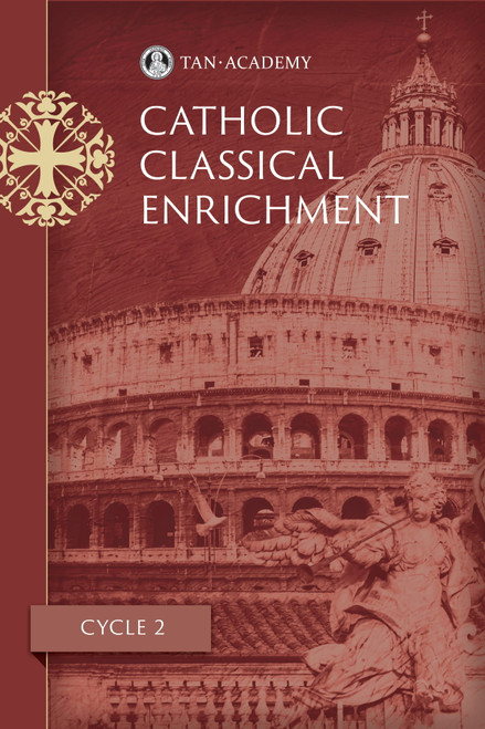 TAN Academy's Catholic Classical Enrichment Cycle 2