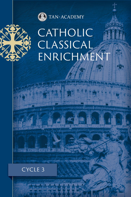 TAN Academy's Catholic Classical Enrichment Cycle 3