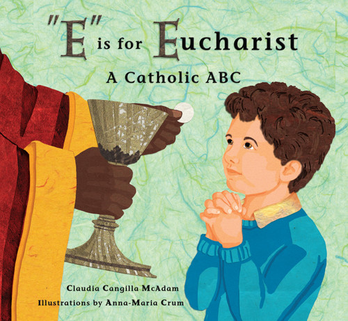E is for Eucharist: A Catholic ABC
