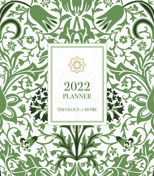 Theology of Home Planner 2022