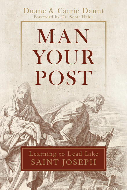 Man Your Post: Learning to Lead like St. Joseph