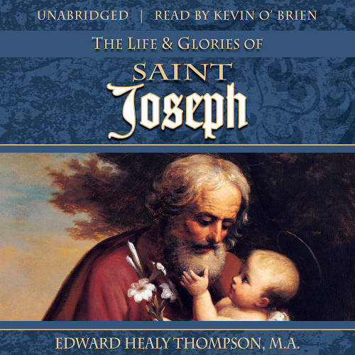 The Life and Glories of Saint Joseph (MP3 Audiobook Download)