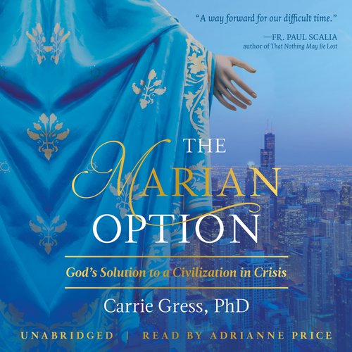 The Marian Option: God's Solution to a Civilization in Crisis (MP3 Audiobook Download)