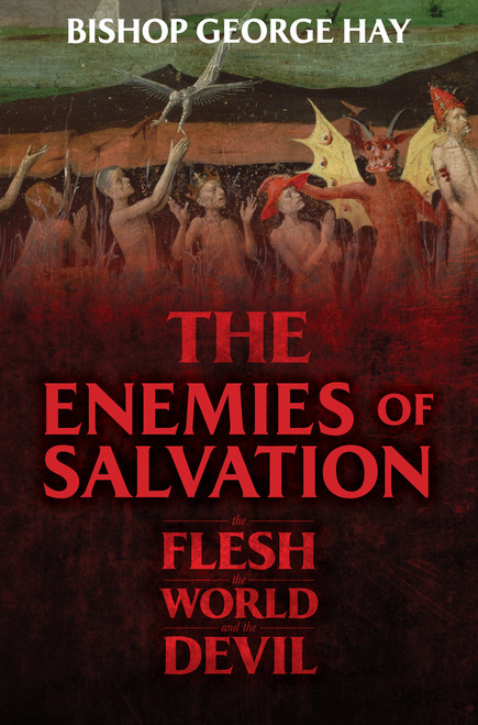 The Enemies of Salvation: The Flesh, the World, and the Devil (eBook)