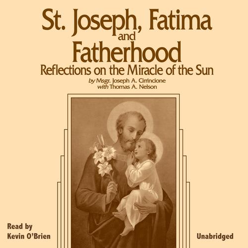 Saint Joseph, Fatima and Fatherhood: Reflections on the Miracle of the Sun (MP3 Audio Download)