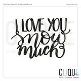 I Love You Snow Much  | Digital Die Cut