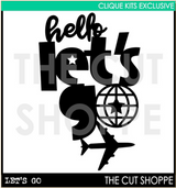 Hello Lets Go -  | Digital Cut File